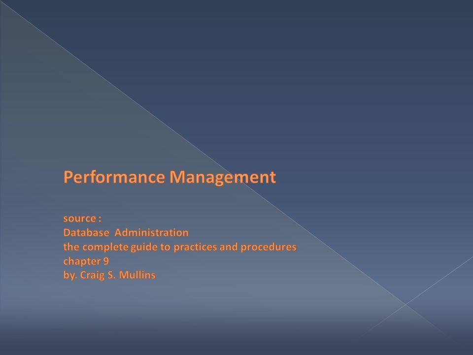  performance monitoring and tuning  salah satu tugas penting DBA  Komputer  bagaimana mendapatkan kinerja yang baik  Kinerja DBMS  memiliki reputasi yang buruk dalam hal performance  Konten materi : › Performance monitoring › Tuning › Perbedaan monitoring dan performance management