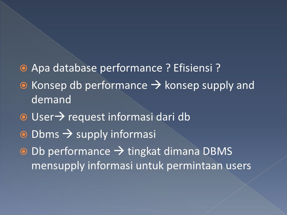  We have defined database performance and discussed it from a high level.