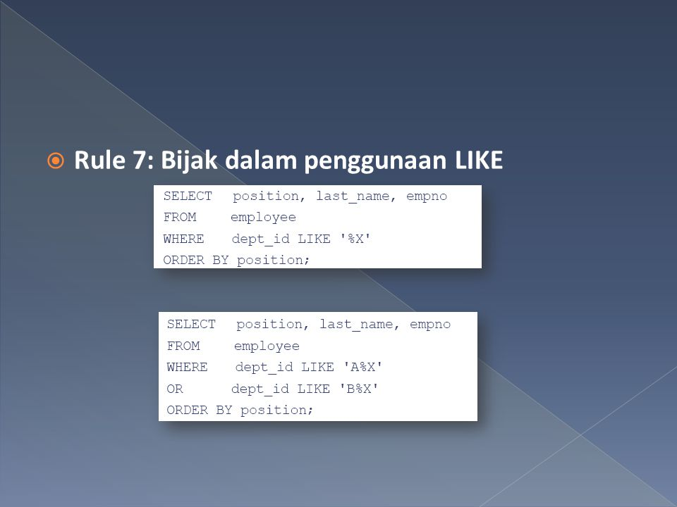  Rule 7: Bijak dalam penggunaan LIKE