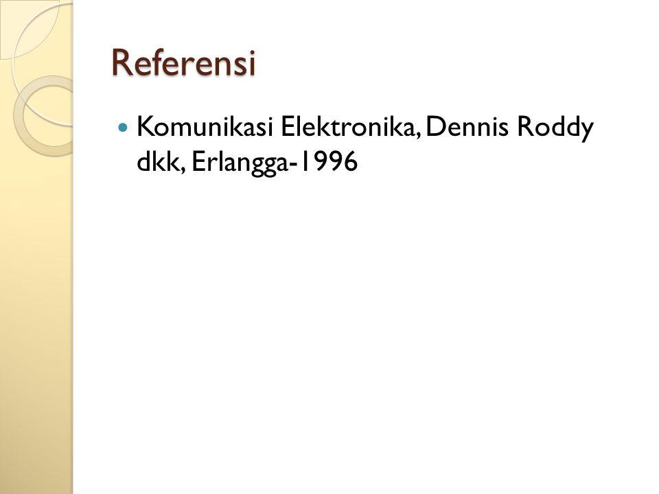 Referensi Komunikasi Elektronika, Dennis Roddy dkk, Erlangga-1996