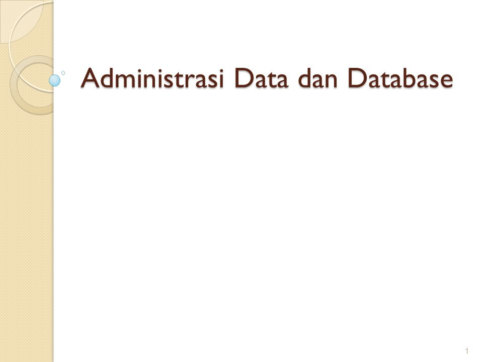 Administrasi Data dan Database 1