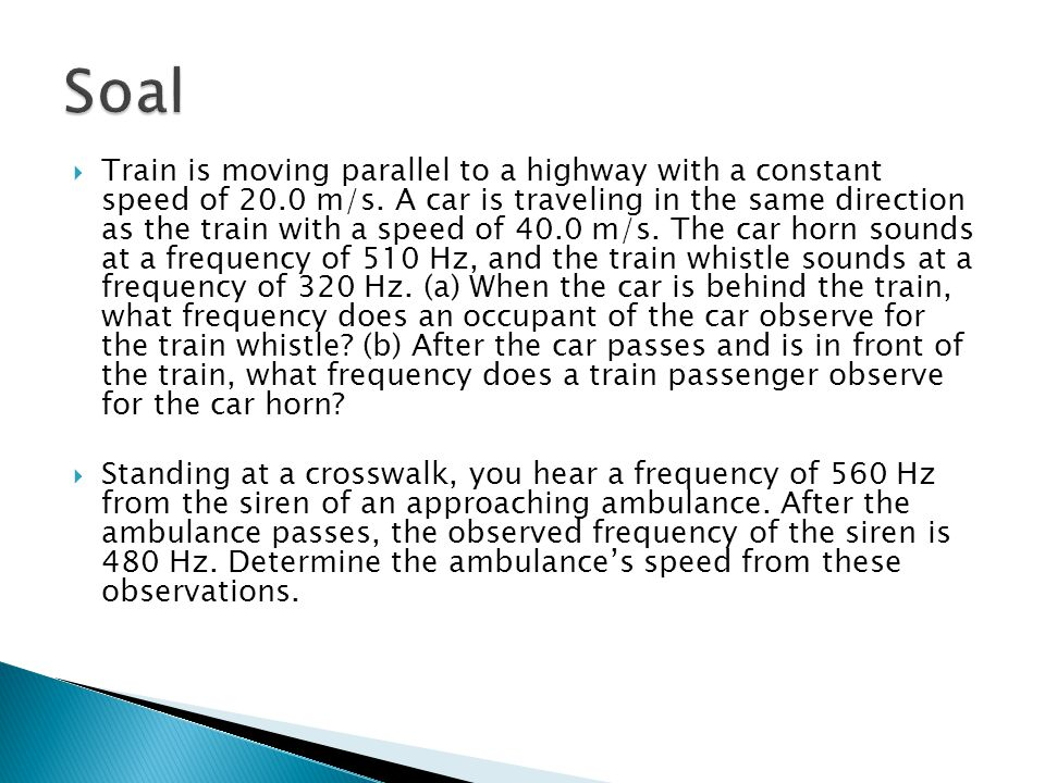 Train is moving parallel to a highway with a constant speed of 20.0 m/s.