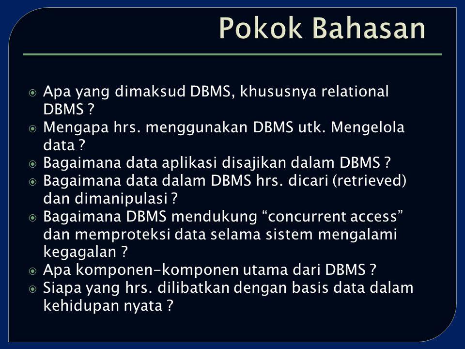  Apa yang dimaksud DBMS, khususnya relational DBMS .