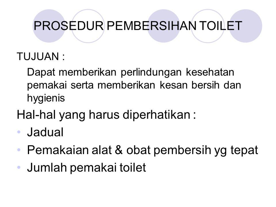 PROSEDUR PEMBERSIHAN AREA UMUM, LOBI & RESTORAN AREA UMUM meliputi : Toilet Restoran Ruang pertemuan Lobi Koridor Ruang kantor