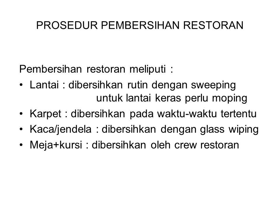 CARA MEMBERSIHKAN TOILET : a.Semua asbak & tempat sampah dibersihkan & dikosongkan b.Noda & kotoran pada dinding toilet, jendela, ventilasi disikat &