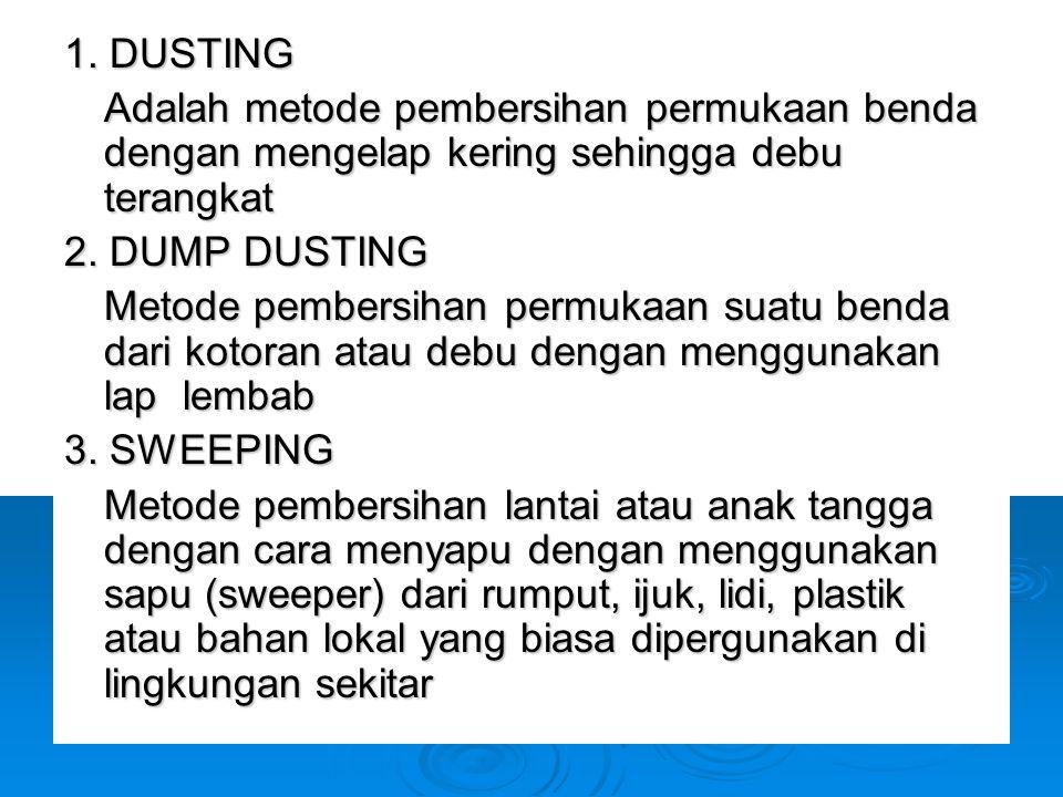 GENERAL CLEANING GENERAL CLEANING adalah pembersihan suatu tempat atau area tertentu secara menyeluruh dan teliti General cleaning harus dijadwalkan karena menyangkut masalah tenaga, waktu, tamu & departemen lain.