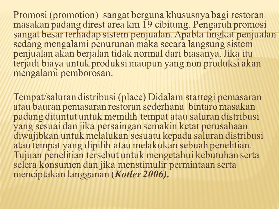 Promosi (promotion) sangat berguna khususnya bagi restoran masakan padang direst area km 19 cibitung.