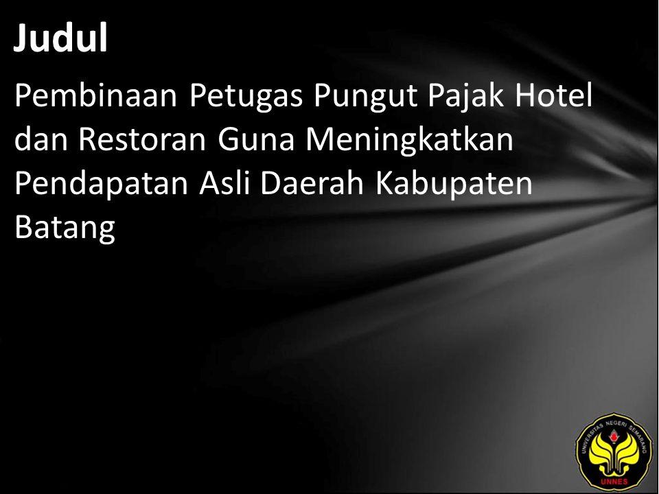 Judul Pembinaan Petugas Pungut Pajak Hotel dan Restoran Guna Meningkatkan Pendapatan Asli Daerah Kabupaten Batang