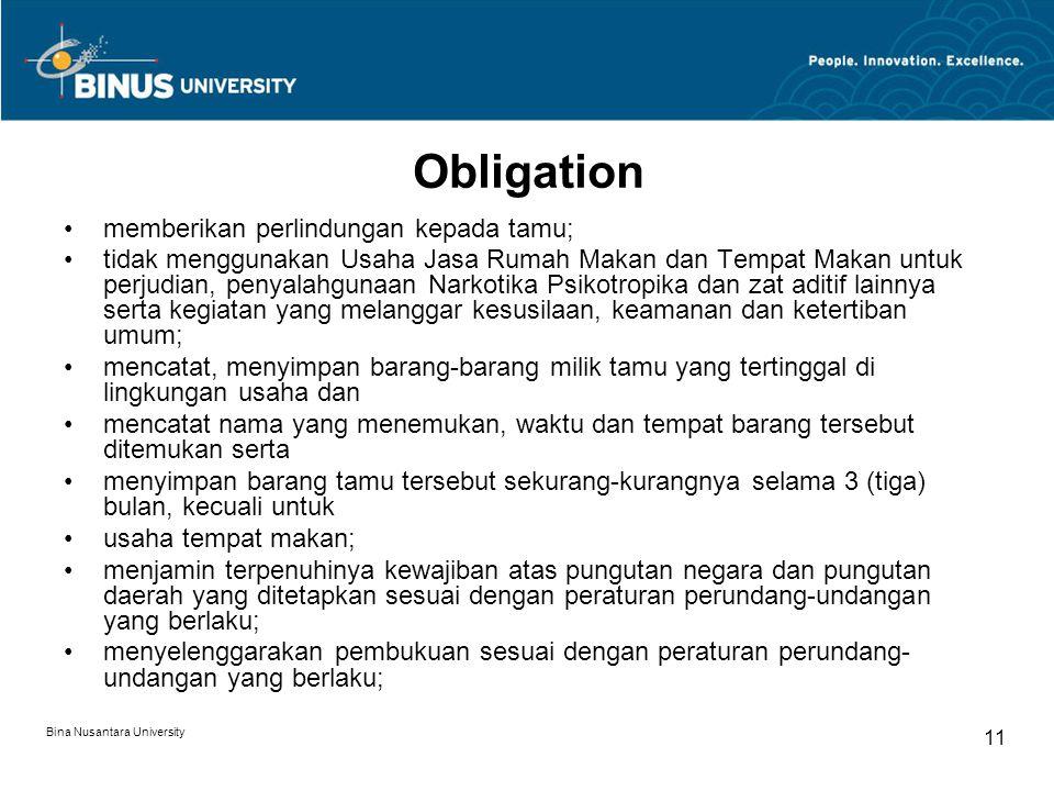 Bina Nusantara University 11 Obligation memberikan perlindungan kepada tamu; tidak menggunakan Usaha Jasa Rumah Makan dan Tempat Makan untuk perjudian