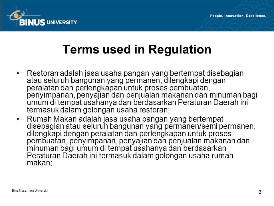 Bina Nusantara University 6 Terms used in Regulation Restoran adalah jasa usaha pangan yang bertempat disebagian atau seluruh bangunan yang permanen,
