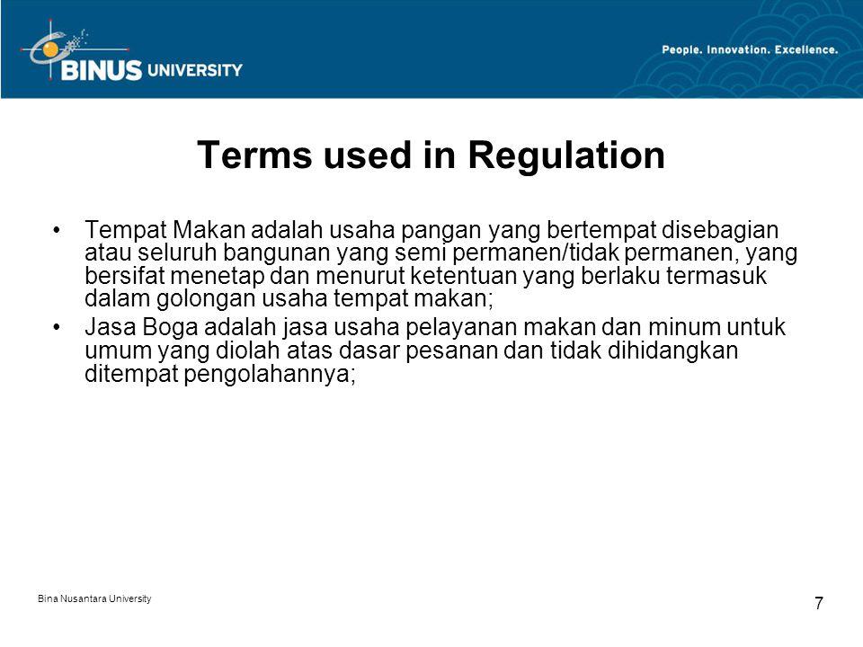 Bina Nusantara University 7 Terms used in Regulation Tempat Makan adalah usaha pangan yang bertempat disebagian atau seluruh bangunan yang semi perman