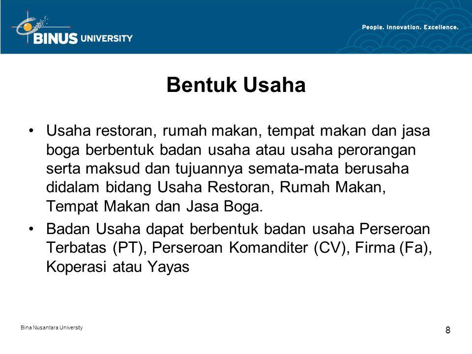 Bina Nusantara University 8 Bentuk Usaha Usaha restoran, rumah makan, tempat makan dan jasa boga berbentuk badan usaha atau usaha perorangan serta mak