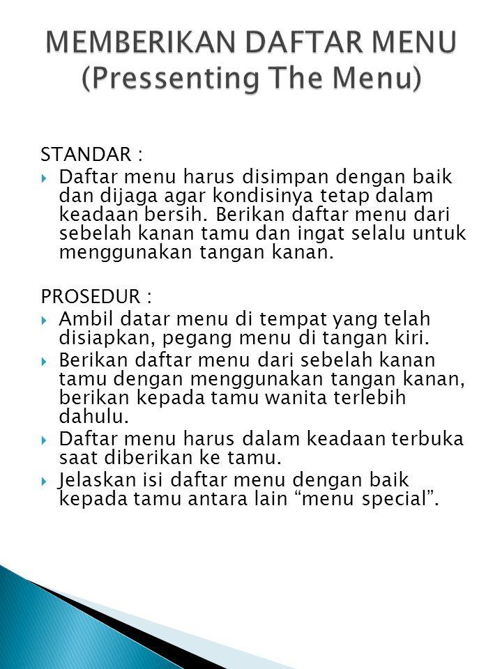 STANDAR :  Daftar menu harus disimpan dengan baik dan dijaga agar kondisinya tetap dalam keadaan bersih.