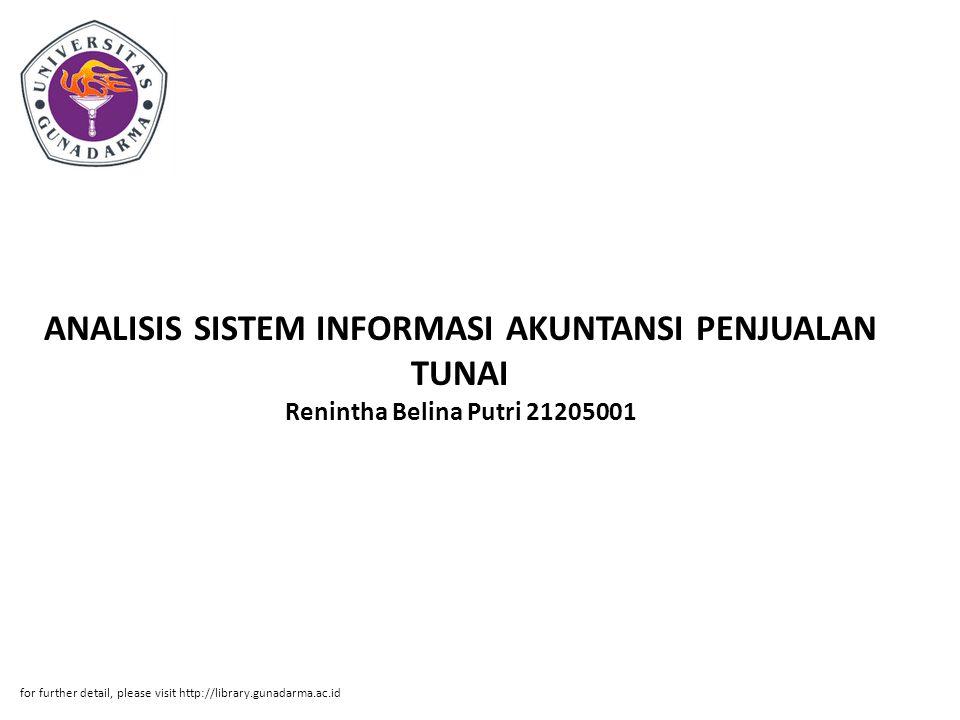 ANALISIS SISTEM INFORMASI AKUNTANSI PENJUALAN TUNAI Renintha Belina Putri 21205001 for further detail, please visit http://library.gunadarma.ac.id