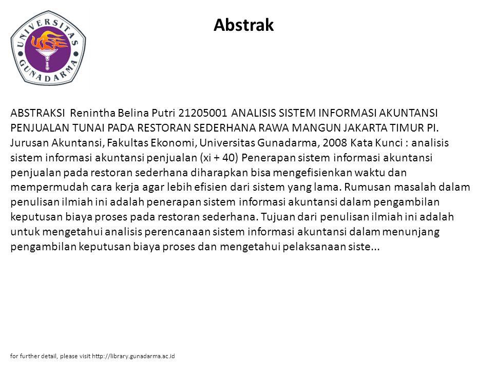 Abstrak ABSTRAKSI Renintha Belina Putri 21205001 ANALISIS SISTEM INFORMASI AKUNTANSI PENJUALAN TUNAI PADA RESTORAN SEDERHANA RAWA MANGUN JAKARTA TIMUR PI.