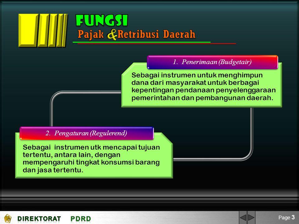 Page 3 Sebagai instrumen untuk menghimpun dana dari masyarakat untuk berbagai kepentingan pendanaan penyelenggaraan pemerintahan dan pembangunan daera
