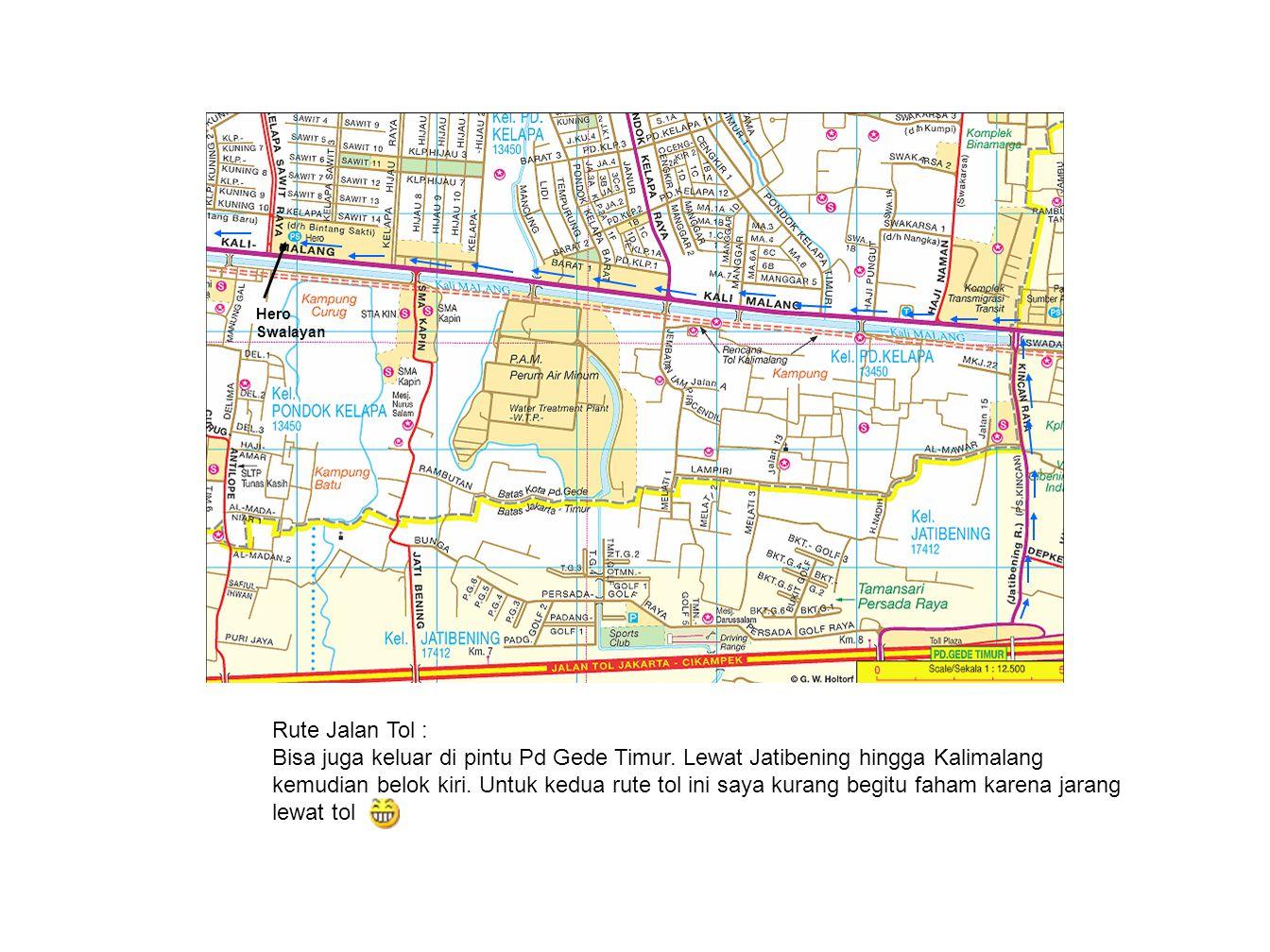Rute Cawang : Dari DI Panjaitan belok ke arah Kalimalang kemudian jalan terus hingga sampai Pd Kelapa.