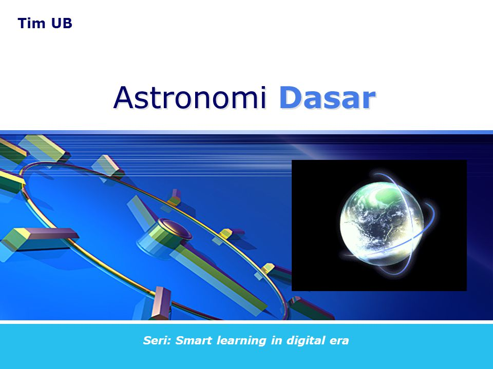 Tim UB Seri: Smart learning in digital era Astronomi Dasar