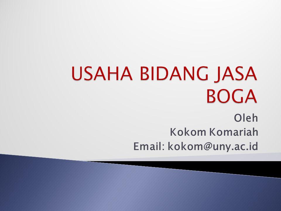 Oleh Kokom Komariah Email: kokom@uny.ac.id