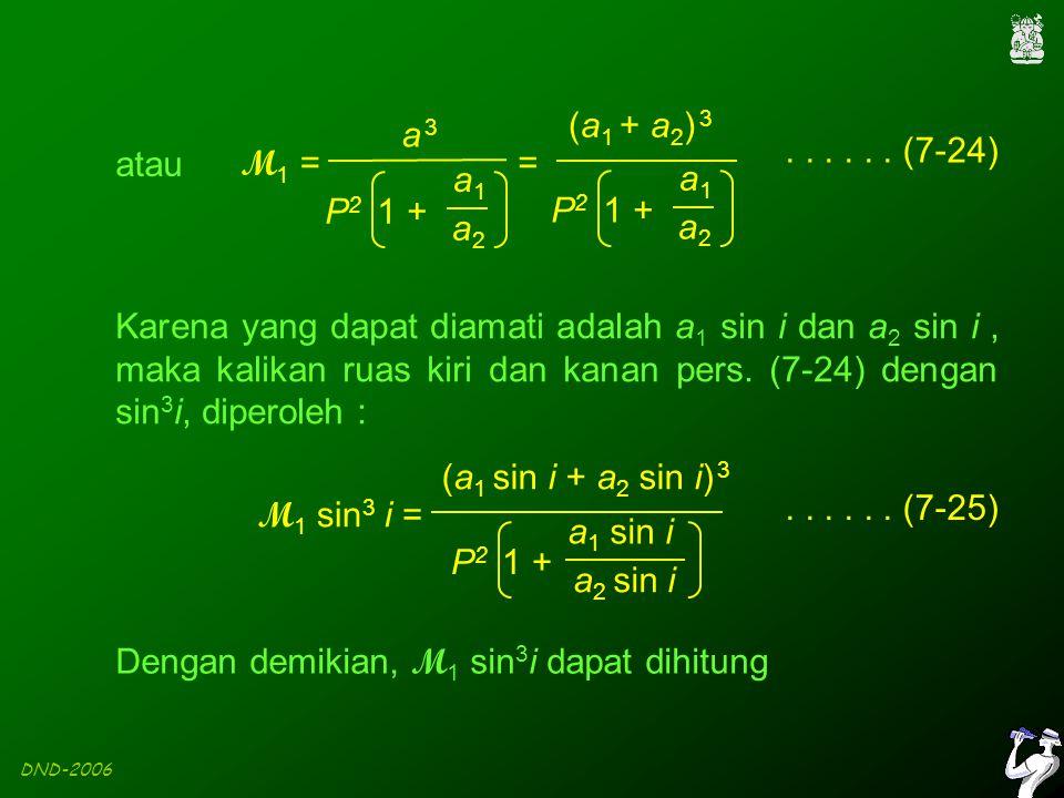 DND-2006 P 2 1 + a1a1 a2a2 a 3a 3 M1 =M1 = a1a1 a2a2 (a 1 + a 2 ) 3 = atau......