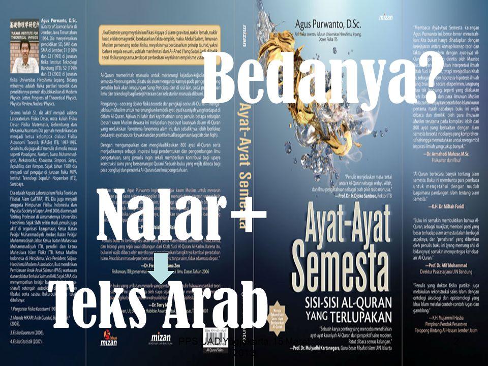 PPS UAD Yogjakarta, 15 Maret 2013 Bedanya? Nalar+ 2 Teks Arab
