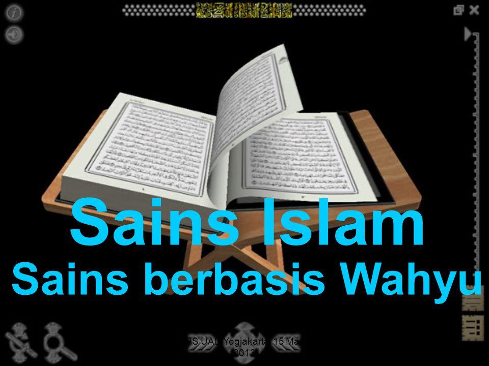 PPS UAD Yogjakarta, 15 Maret 2013 Sains Islam Sains berbasis Wahyu 49