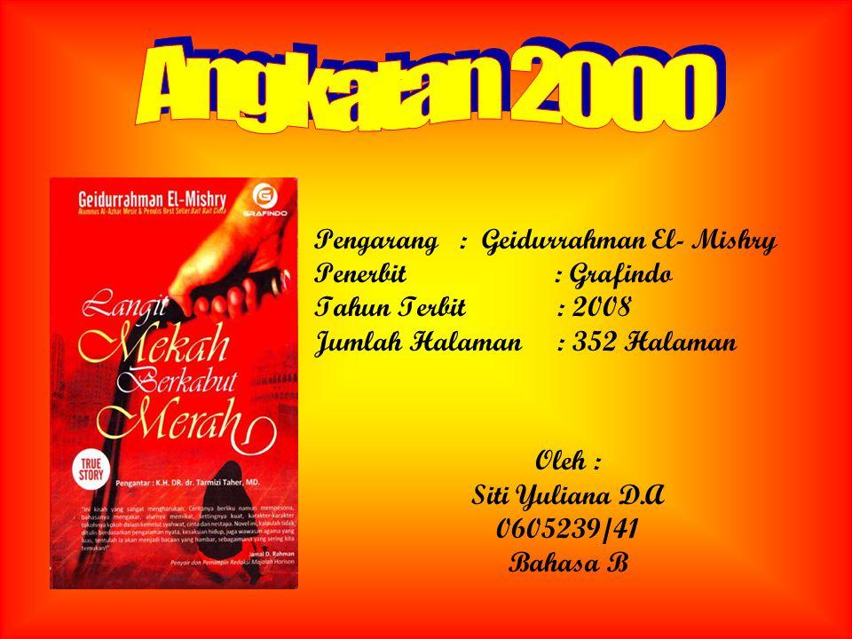 Pengarang : Geidurrahman El- Mishry Penerbit : Grafindo Tahun Terbit : 2008 Jumlah Halaman : 352 Halaman Oleh : Siti Yuliana D.A 0605239/41 Bahasa B