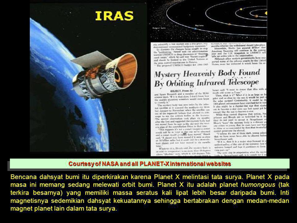 Bencana dahsyat bumi itu diperkirakan karena Planet X melintasi tata surya. Planet X pada masa ini memang sedang melewati orbit bumi. Planet X itu ada