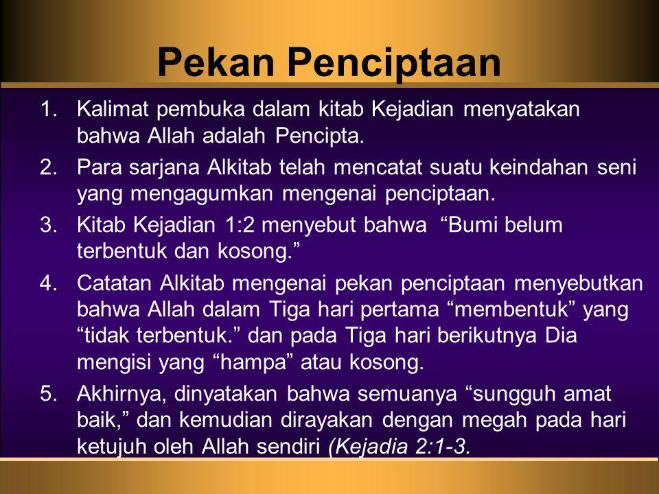 Pekan Penciptaan 1.Kalimat pembuka dalam kitab Kejadian menyatakan bahwa Allah adalah Pencipta.