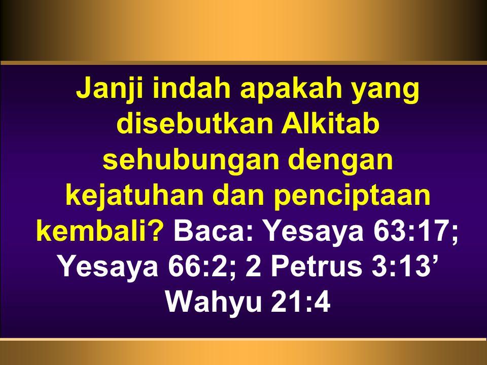 Janji indah apakah yang disebutkan Alkitab sehubungan dengan kejatuhan dan penciptaan kembali.