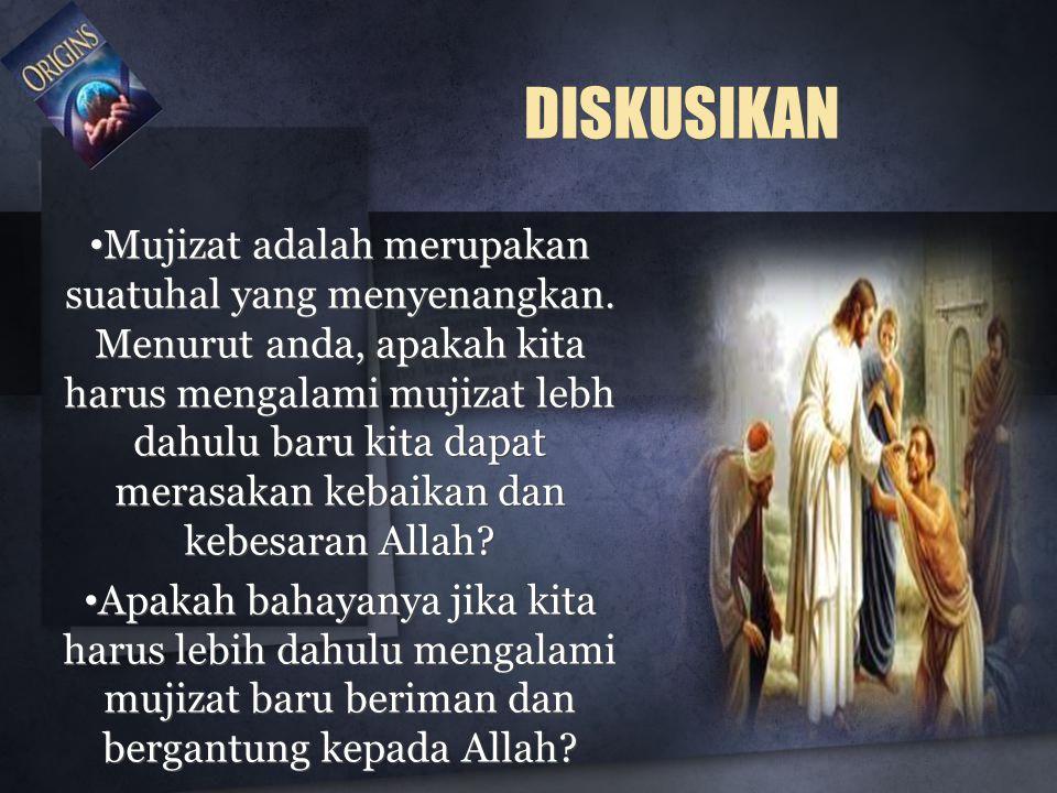 DISKUSIKAN Mujizat adalah merupakan suatuhal yang menyenangkan.
