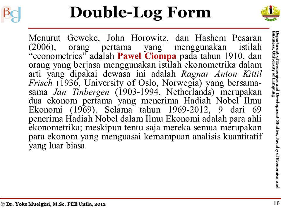 9 What Is a Log. (cont.) © Dr. Yoke Muelgini, M.Sc.