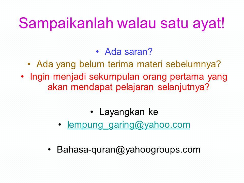 Al Baqarah 27 - 29 Sapi Betina 27 - 29 Pelajaran minggu kedelapan Senin 18 Juli 2005 lempung_garing@yahoo.com Ki Ageng Lempung Garing