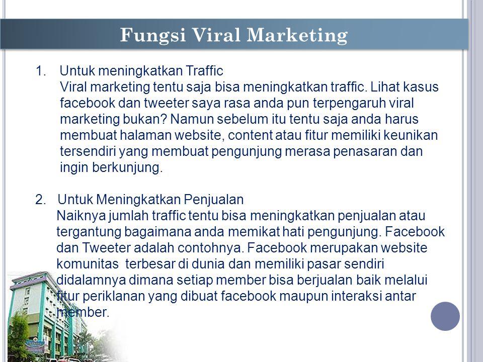 B ATASAN M ASALAH 1.Untuk meningkatkan Traffic Viral marketing tentu saja bisa meningkatkan traffic.