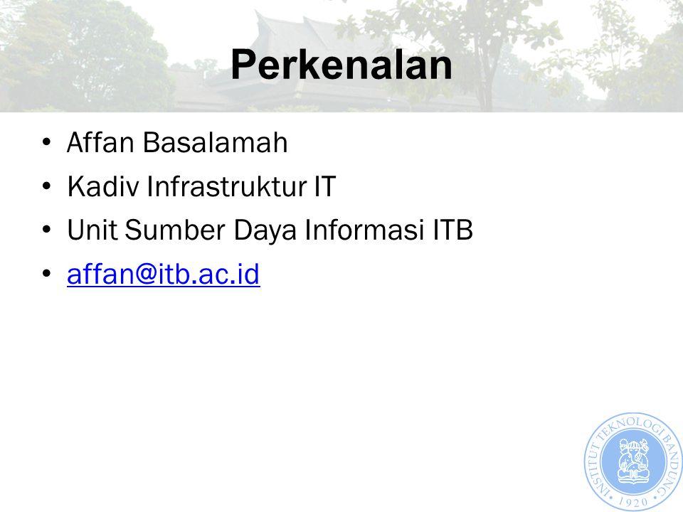 Perkenalan Affan Basalamah Kadiv Infrastruktur IT Unit Sumber Daya Informasi ITB affan@itb.ac.id