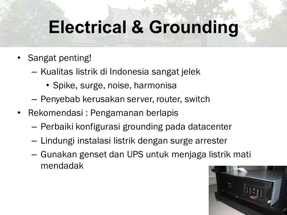 Electrical & Grounding Sangat penting.