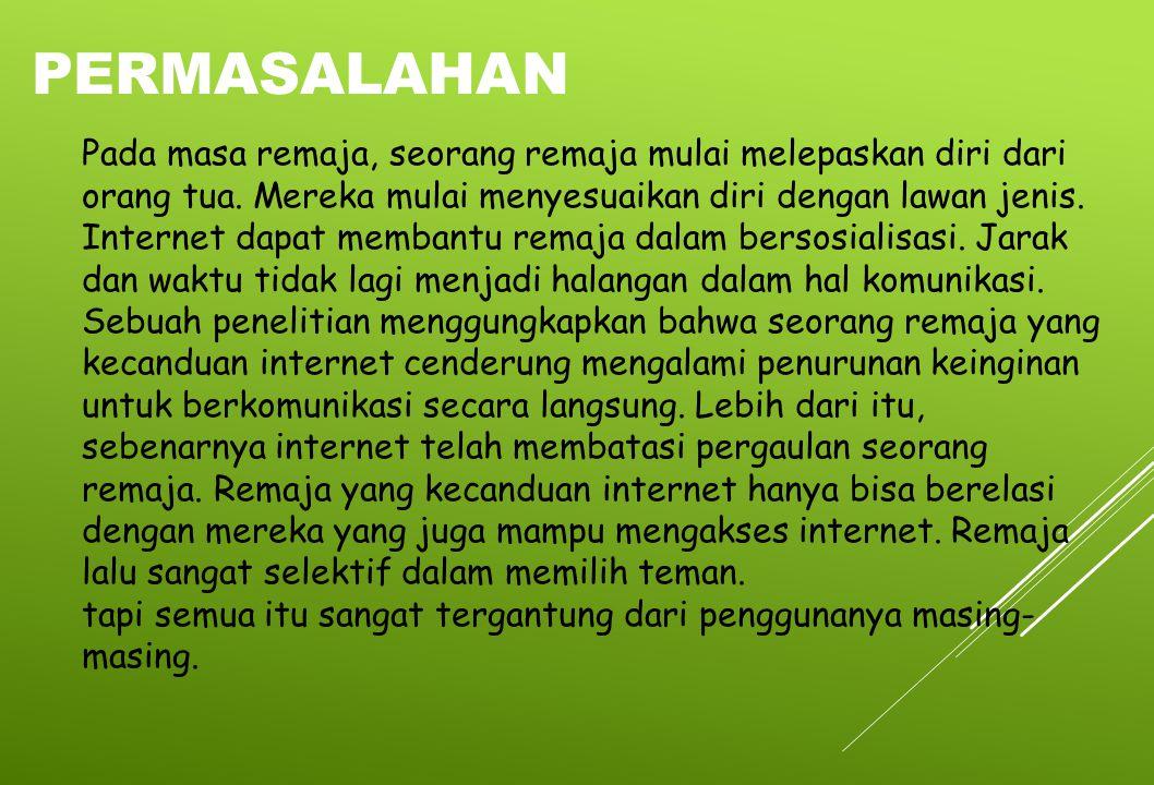 Internet adalah sebuah produk teknologi.Sebuah produk tentu memberikan dampak negatif dan positif.