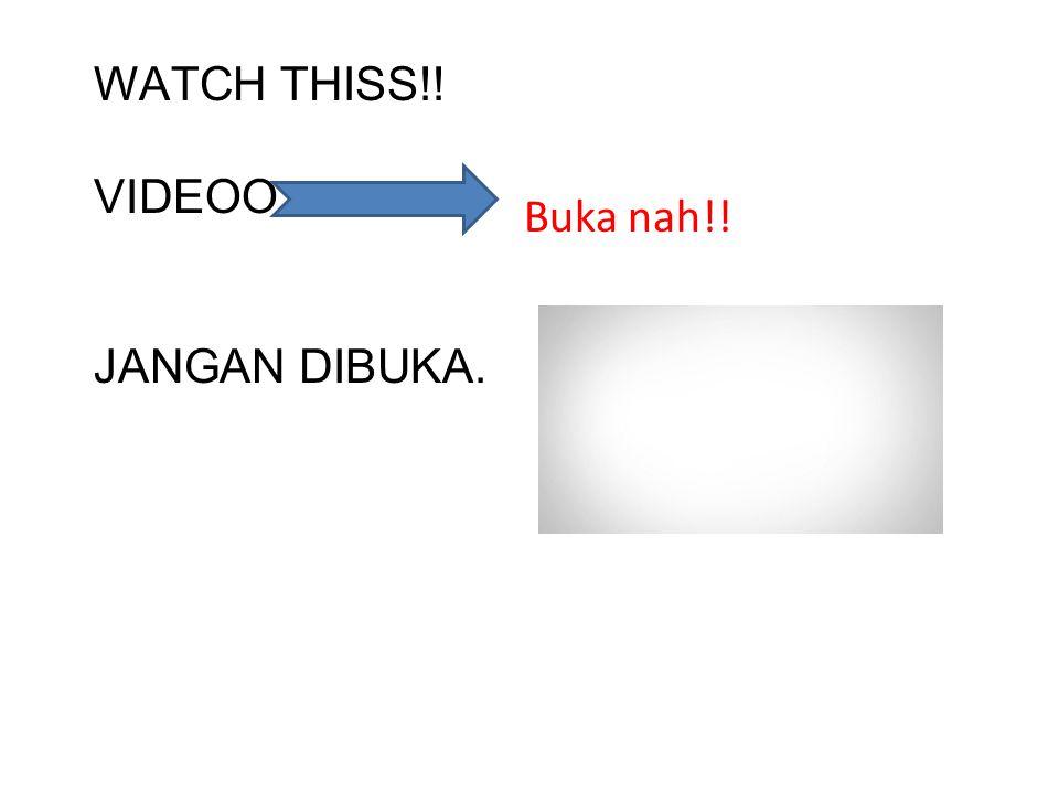WATCH THISS!! VIDEOO JANGAN DIBUKA. Buka nah!!