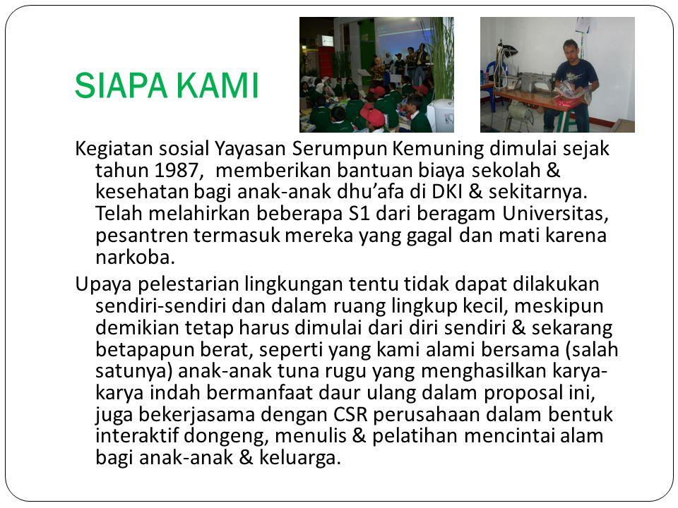 SIAPA KAMI Kegiatan sosial Yayasan Serumpun Kemuning dimulai sejak tahun 1987, memberikan bantuan biaya sekolah & kesehatan bagi anak-anak dhu'afa di DKI & sekitarnya.