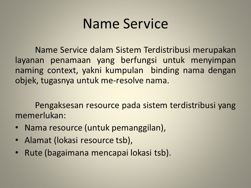 Name Service memiliki konsentrasi pada aspek penamaan dan pemetaan antara nama & alamat, bukan pada masalah rute, yang dibahas di Jaringan Komputer.
