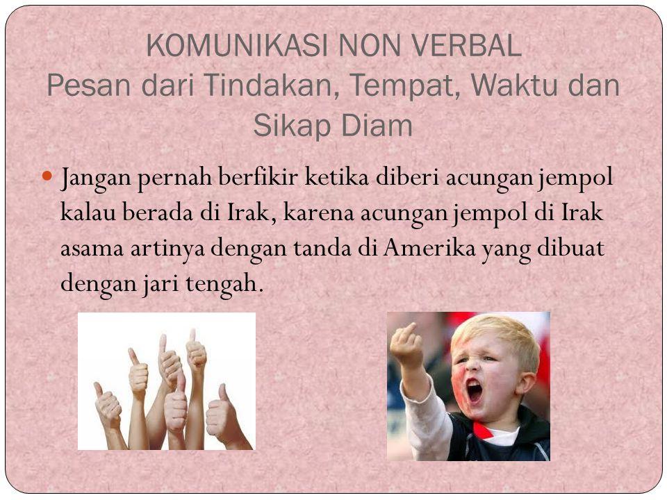 2.Komunikasi verbal dan non verbal Komunikasi non verbal merupakan aktivitas multidimensi.