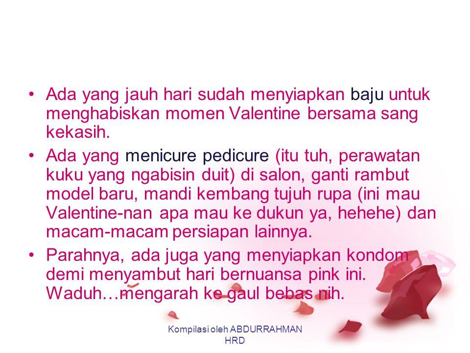 FENOMENA VALENTINE'S DAY Kompilasi oleh ABDURRAHMAN HRD
