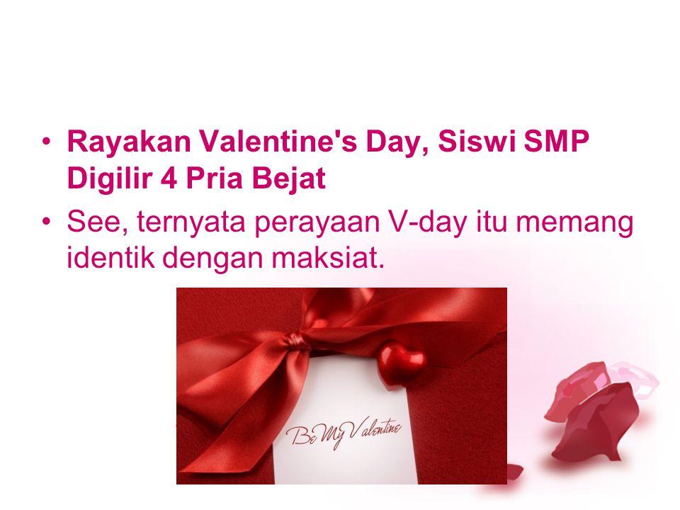 Kota Medan pada moment Valentine tahun 2009, penjualan kondom malam Valentine Day terdongkrak tajam dibanding hari biasa. Beberapa di antaranya adalah