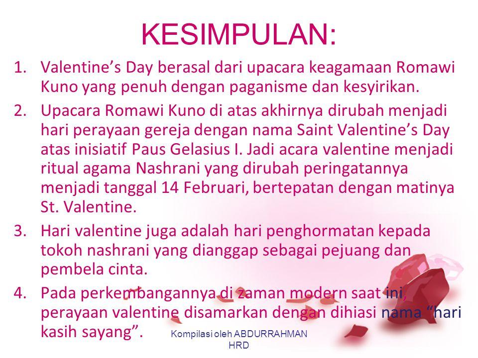 Versi lain mengatakan: Hari tersebut adalah hari perayaan agama Romawi kuno yang meyakini 15 Februari adalah hari raya Lupercalia (dewa kesuburan), 2