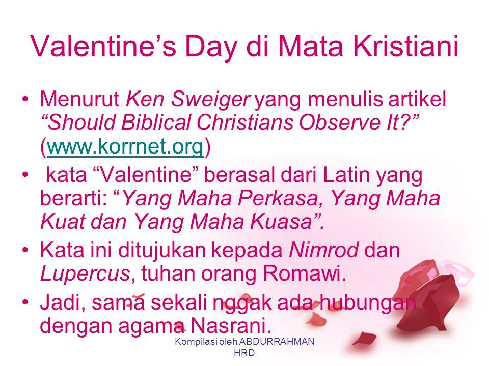 KESIMPULAN: 1.Valentine's Day berasal dari upacara keagamaan Romawi Kuno yang penuh dengan paganisme dan kesyirikan. 2.Upacara Romawi Kuno di atas akh