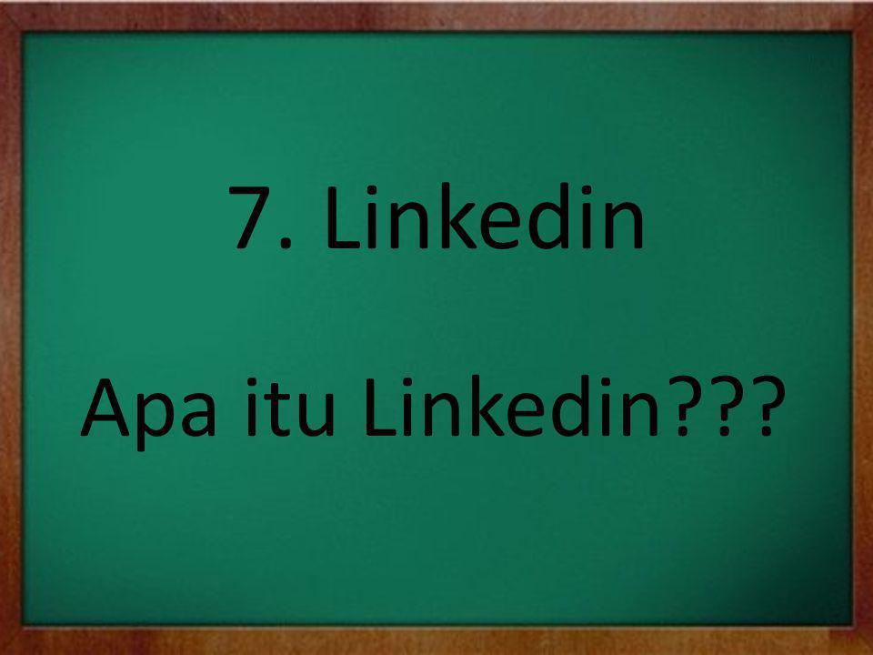 7. Linkedin Apa itu Linkedin???