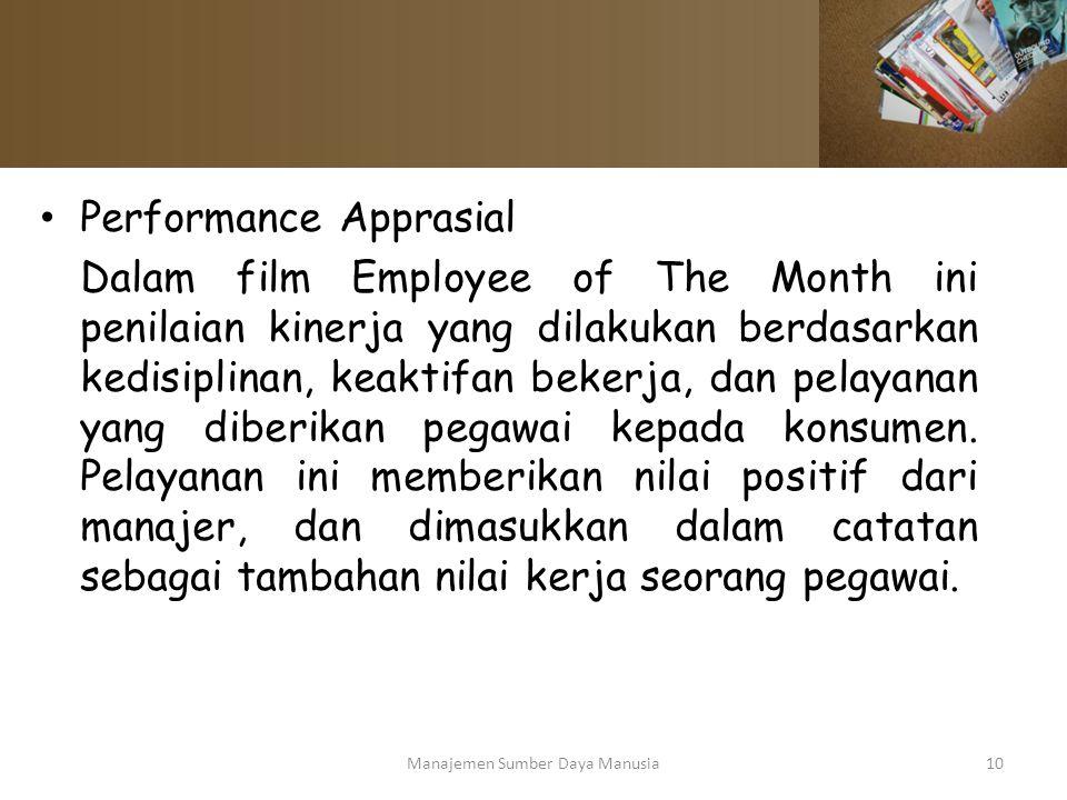 Performance Apprasial Dalam film Employee of The Month ini penilaian kinerja yang dilakukan berdasarkan kedisiplinan, keaktifan bekerja, dan pelayanan