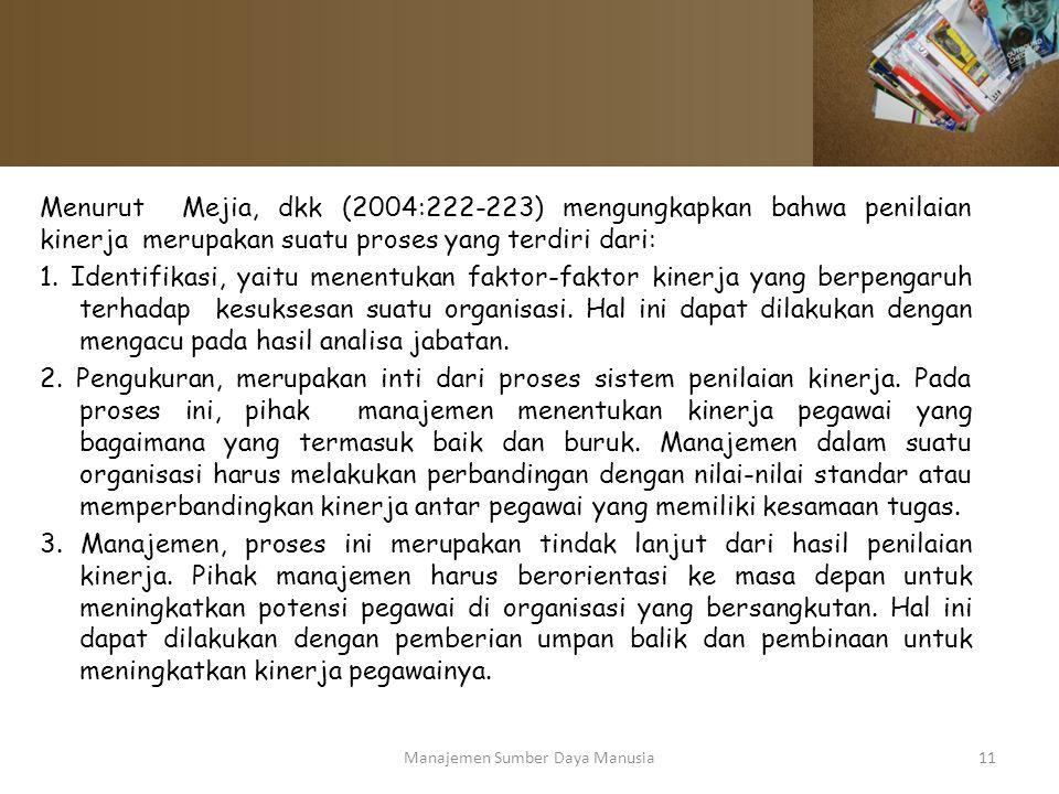 Menurut Mejia, dkk (2004:222-223) mengungkapkan bahwa penilaian kinerja merupakan suatu proses yang terdiri dari: 1. Identifikasi, yaitu menentukan fa