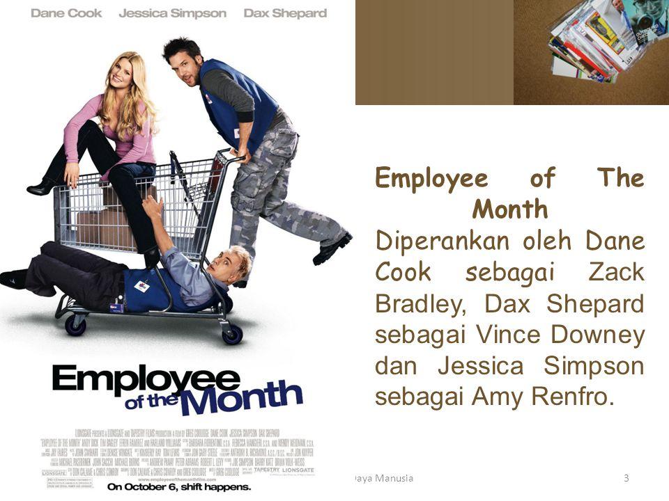 Employee of The Month Diperankan oleh Dane Cook sebagai Zack Bradley, Dax Shepard sebagai Vince Downey dan Jessica Simpson sebagai Amy Renfro. Manajem
