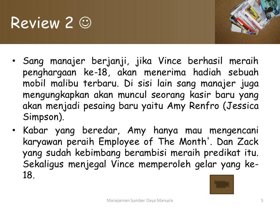Review 2 Sang manajer berjanji, jika Vince berhasil meraih penghargaan ke-18, akan menerima hadiah sebuah mobil malibu terbaru. Di sisi lain sang mana